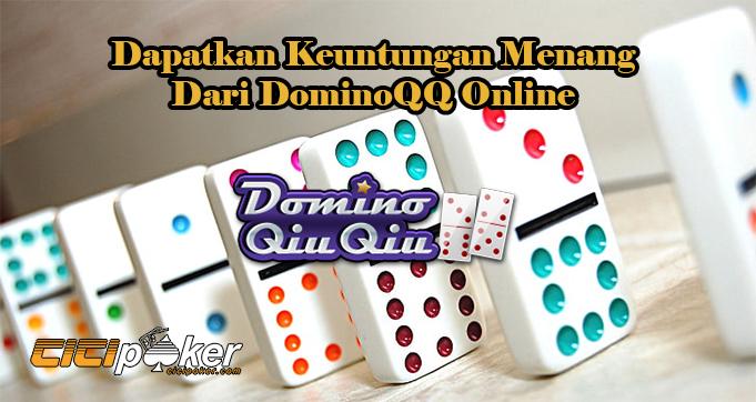Dapatkan Keuntungan Menang Dari DominoQQ Online
